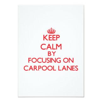 Keep Calm by focusing on Carpool Lanes 5x7 Paper Invitation Card