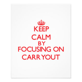 Keep Calm by focusing on Carryout Flyer Design