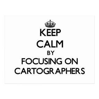 Keep Calm by focusing on Cartographers Postcards