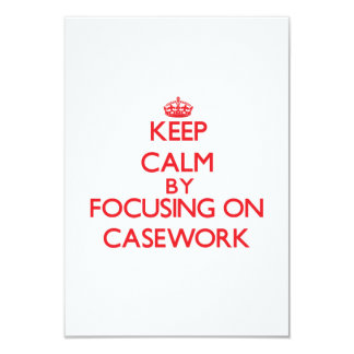 Keep Calm by focusing on Casework 3.5x5 Paper Invitation Card