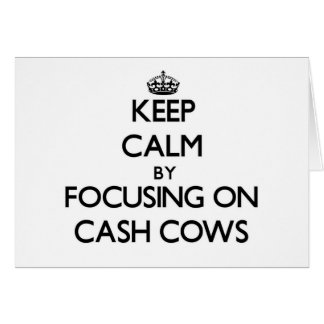 Keep Calm by focusing on Cash Cows Stationery Note Card