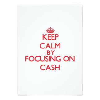 "Keep Calm by focusing on Cash 5"" X 7"" Invitation Card"