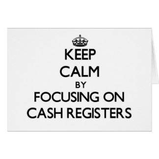 Keep Calm by focusing on Cash Registers Stationery Note Card