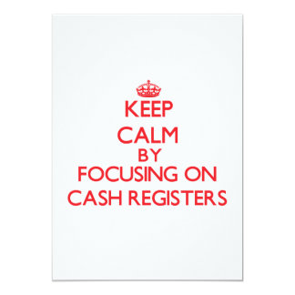 """Keep Calm by focusing on Cash Registers 5"""" X 7"""" Invitation Card"""