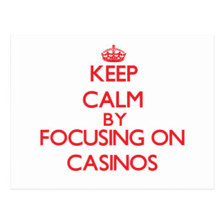 Keep Calm by focusing on Casinos Postcard