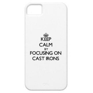 Keep Calm by focusing on Cast Irons iPhone 5 Case