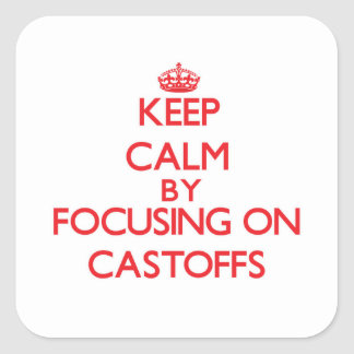 Keep Calm by focusing on Castoffs Sticker