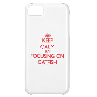 Keep calm by focusing on Catfish Cover For iPhone 5C