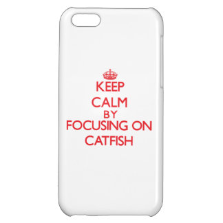 Keep calm by focusing on Catfish Case For iPhone 5C