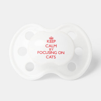 Keep calm by focusing on Cats Baby Pacifiers