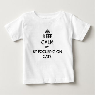 Keep calm by focusing on Cats Tee Shirts