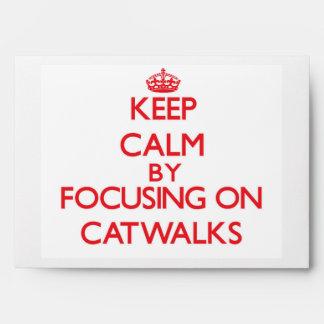 Keep Calm by focusing on Catwalks Envelopes
