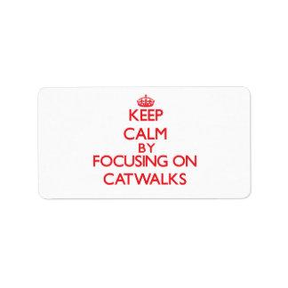 Keep Calm by focusing on Catwalks Custom Address Labels