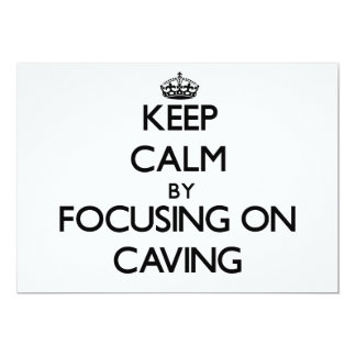 Keep Calm by focusing on Caving 5x7 Paper Invitation Card