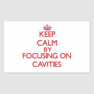 Keep Calm by focusing on Cavities Rectangle Sticker
