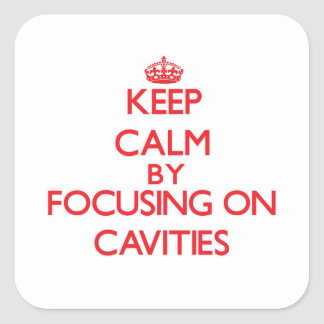Keep Calm by focusing on Cavities Stickers