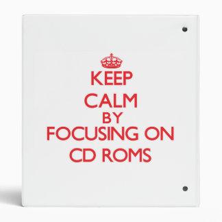 Keep Calm by focusing on Cd-Roms Binders