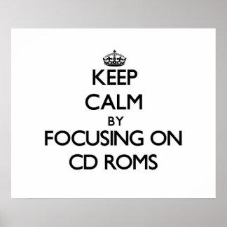 Keep Calm by focusing on Cd-Roms Print