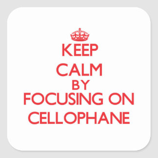 Keep Calm by focusing on Cellophane Square Sticker
