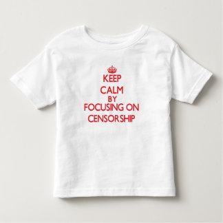 Keep Calm by focusing on Censorship Tee Shirt