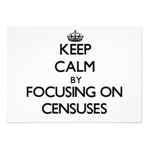 Keep Calm by focusing on Censuses Personalized Announcement