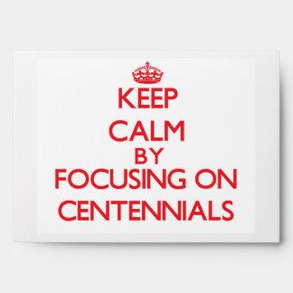 Keep Calm by focusing on Centennials Envelopes
