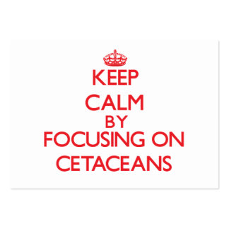 Keep calm by focusing on Cetaceans Large Business Cards (Pack Of 100)
