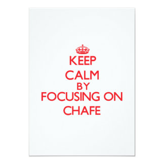 Keep Calm by focusing on Chafe 5x7 Paper Invitation Card