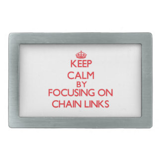 Keep Calm by focusing on Chain Links Rectangular Belt Buckles