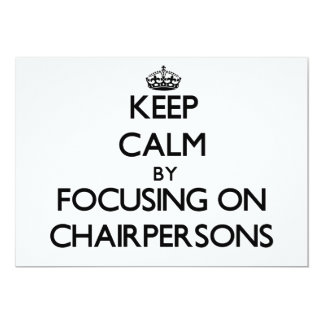 Keep Calm by focusing on Chairpersons 5x7 Paper Invitation Card