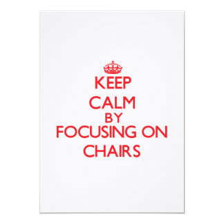 Keep Calm by focusing on Chairs 5x7 Paper Invitation Card