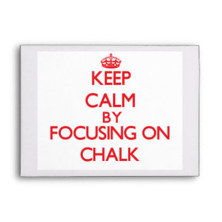 Keep Calm by focusing on Chalk Envelopes