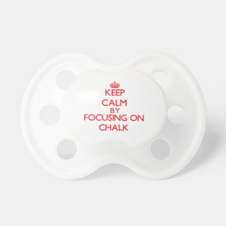Keep Calm by focusing on Chalk Baby Pacifier