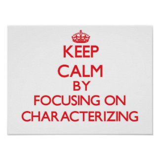 Keep Calm by focusing on Characterizing Posters