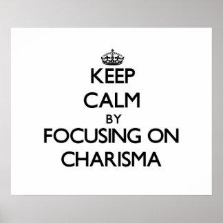 Keep Calm by focusing on Charisma Print