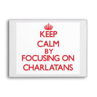 Keep Calm by focusing on Charlatans Envelope