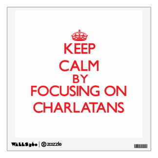 Keep Calm by focusing on Charlatans Room Sticker