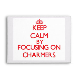 Keep Calm by focusing on Charmers Envelopes