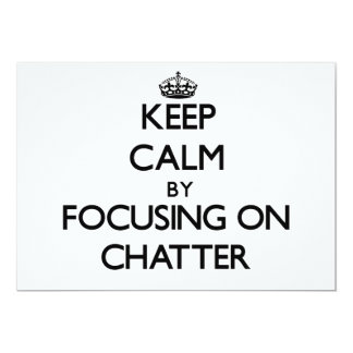 Keep Calm by focusing on Chatter 5x7 Paper Invitation Card