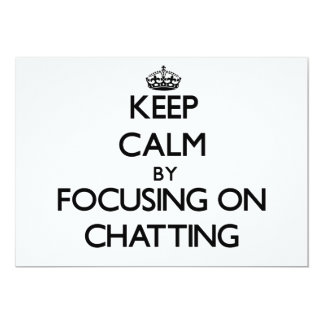 Keep Calm by focusing on Chatting 5x7 Paper Invitation Card