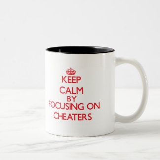 Keep Calm by focusing on Cheaters Mugs