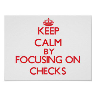 Keep Calm by focusing on Checks Posters