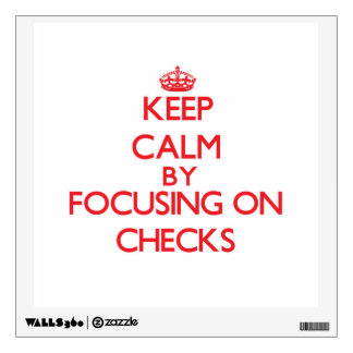 Keep Calm by focusing on Checks Room Graphics