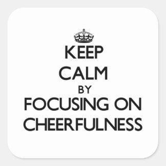 Keep Calm by focusing on Cheerfulness Sticker