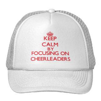 Keep Calm by focusing on Cheerleaders Trucker Hats