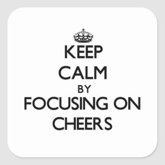 Keep Calm by focusing on Cheers Sticker