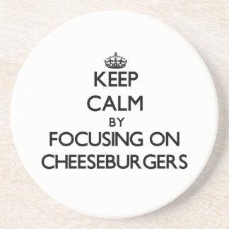 Keep Calm by focusing on Cheeseburgers Beverage Coaster