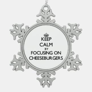 Keep Calm by focusing on Cheeseburgers Ornament