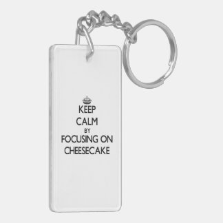 Keep Calm by focusing on Cheesecake Double-Sided Rectangular Acrylic Keychain