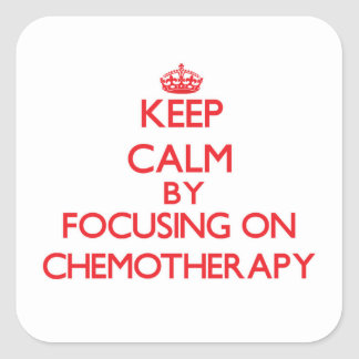 Keep Calm by focusing on Chemotherapy Sticker